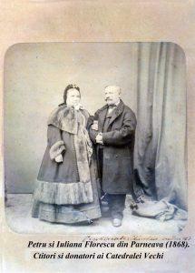 Petru si Iuliana Florescu din Parneava (1868). Ctitori si donatori ai Catedralei Vechi